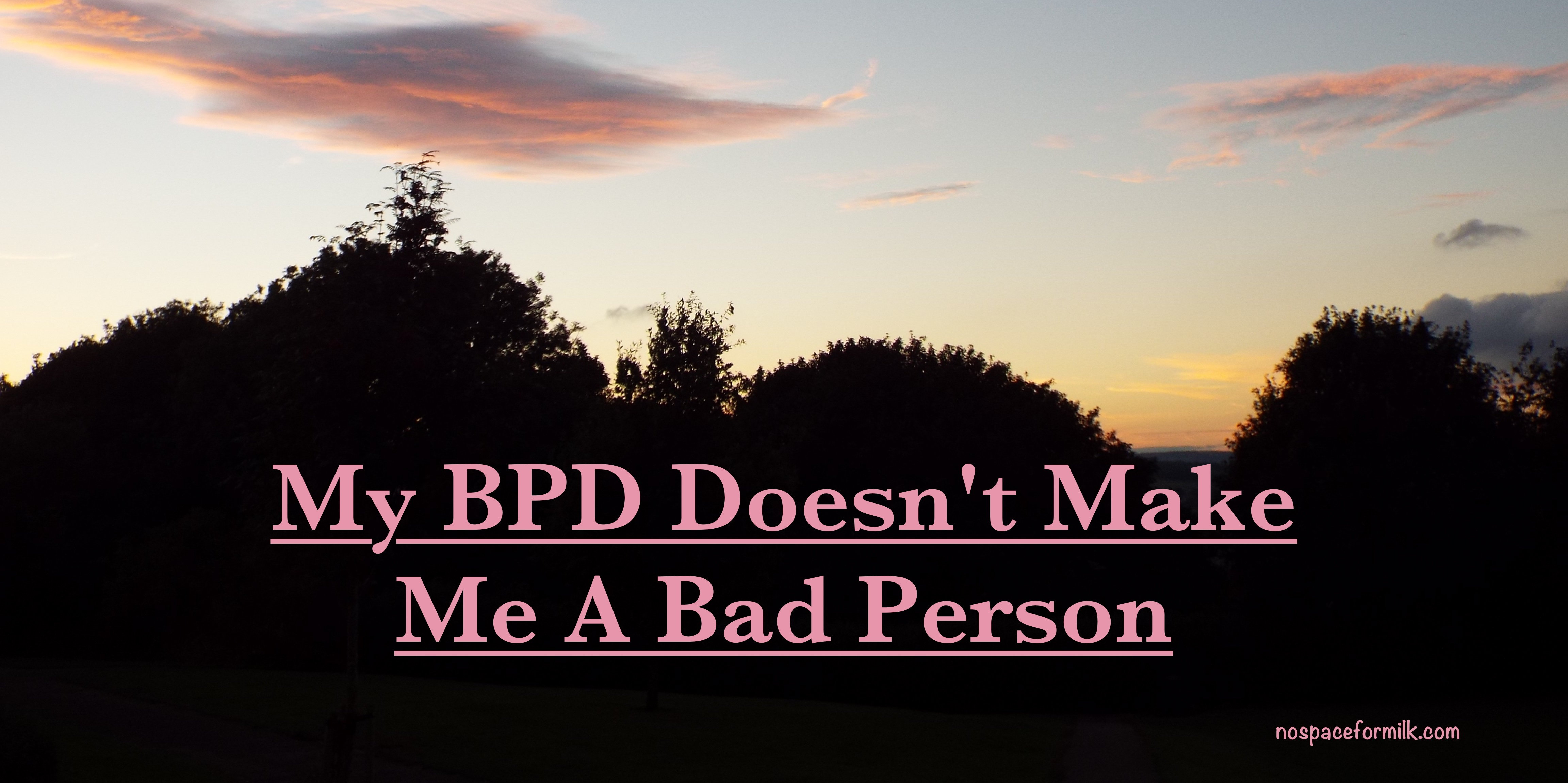 My BPD Doesn't Make Me A Bad Person