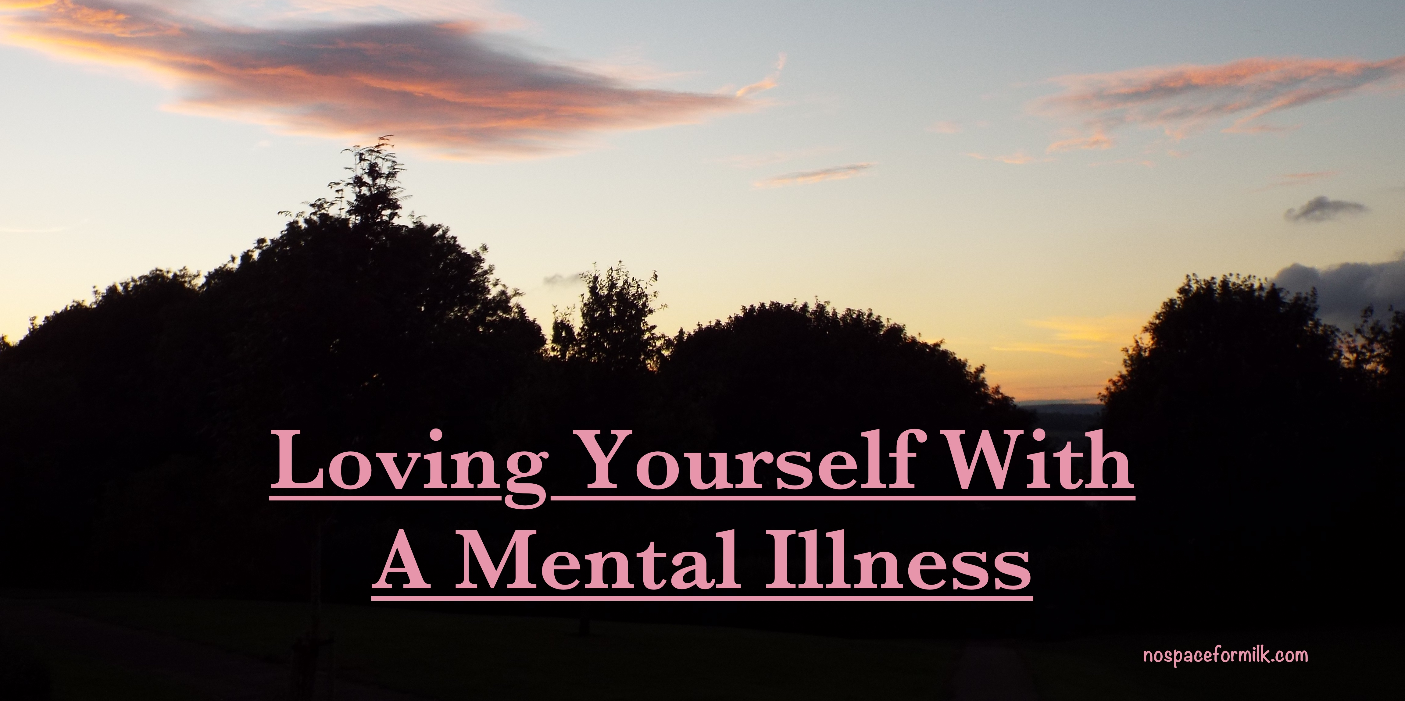 Loving Yourself with a Mental Illness