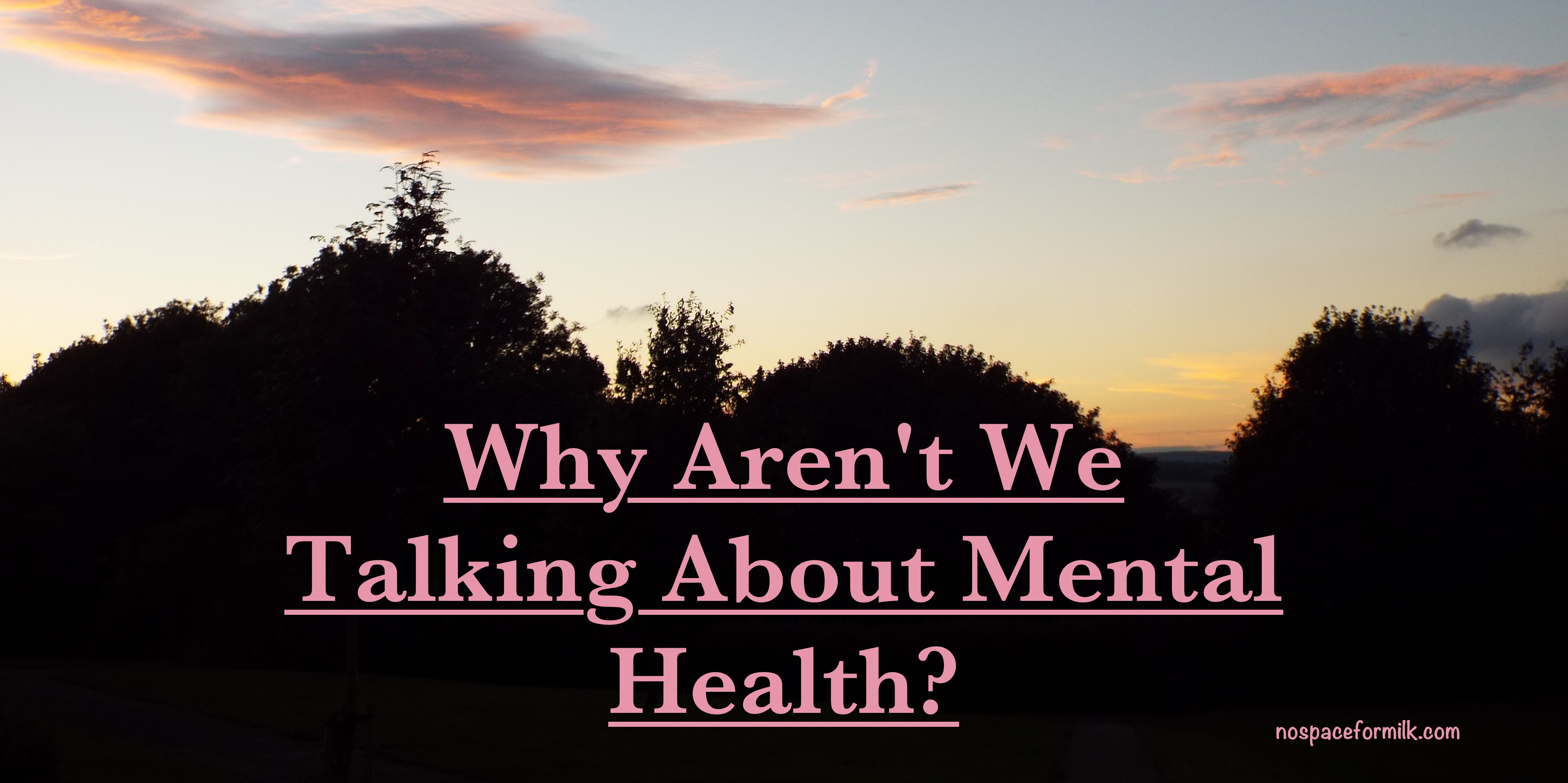 Why Aren't We Talking About Mental Health?